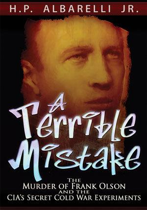 """""""A terrible Mistake"""", el libro de Albarelli que denuncia los siniestros proyectos de la CIA durante la Guerra Fría."""